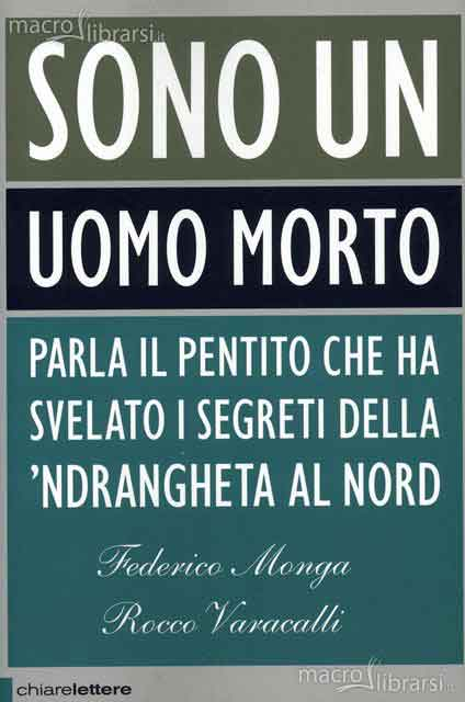 """""""Sono un uomo morto"""", il libro che racconta i segreti della 'ndrangheta al Nord"""