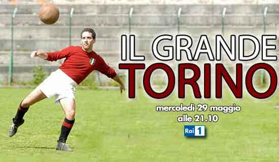 Il grande Torino: la drammatica storia stasera riproposta in Tv…