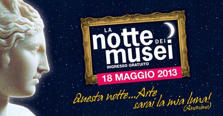 La notte dei Musei 2013: il fascino della cultura non tramonta mai