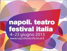 Napoli Teatro Festival Italia 2013