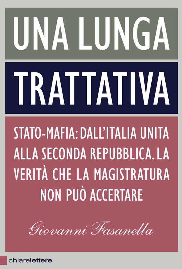 UNA LUNGA TRATTATIVA: il rapporto Stato-mafia nelle parole di Fasanella