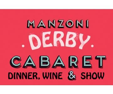 """""""Manzoni Derby Cabaret"""" – Dinner & Show, il nuovo modo di passare la domenica dei milanesi"""