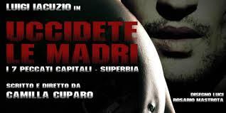 """""""Uccidete le madri"""", in scena al Piccolo Bellini di Napoli"""