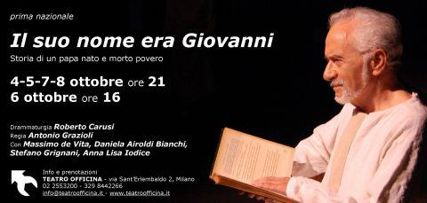 IL  SUO NOME ERA GIOVANNI –  L'omaggio a Papa Giovanni XXIII apre la stagione del Teatro Officina