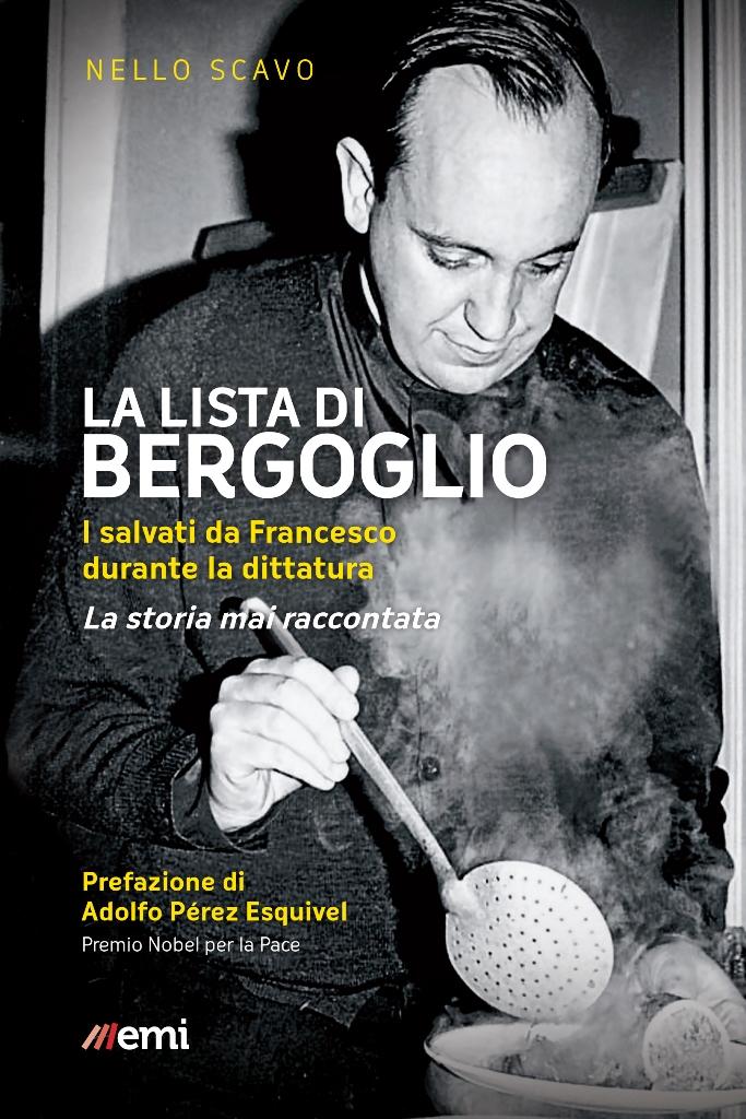 """""""A lui devo la mia vita…"""": le testimonianze dei salvati da Bergoglio nel libro inchiesta di Nello Scavo"""