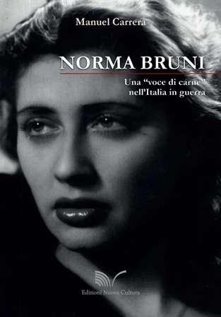 """Norma Bruni, svelata la biografia della """"dannata diva"""" oscurata dal Fascismo"""