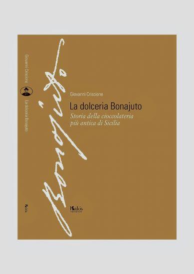 """""""La dolceria Bonajuto, storia della cioccolateria più antica di Sicilia"""""""