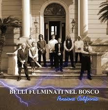 """""""Pensione California"""": oggi nuovo disco dei Belli Fulminati nel Bosco, con la partecipazione di Frank Antoni"""