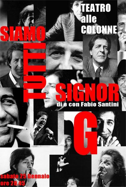"""""""Siamo tutti Signor G"""" di e con Fabio Santini"""