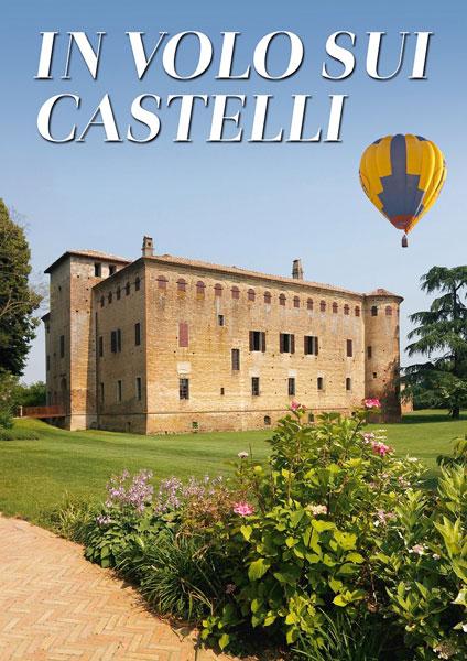 Un modo insolito ed emozionante per visitare i Castelli del Ducato