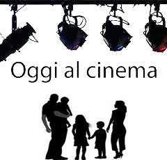 Al cinema!  Panoramica (ragionata) sui film in uscita questa settimana