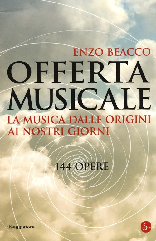 """""""Offerta musicale"""": la musica dalle origini ai nostri giorni, di Enzo Beacco"""