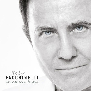 Roby-Facchinetti_Ma-che-vita-la-mia_Cover-album