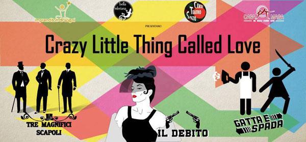 """""""Crazy Little Thing Called Love"""", pungente e spietato inno all'amore al Centro Teatro Spazio di San Giorgio a Cremano"""