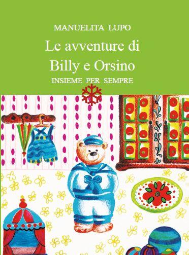 """""""Le Avventure di Billy e Orsino"""", di Manuelita Lupo"""
