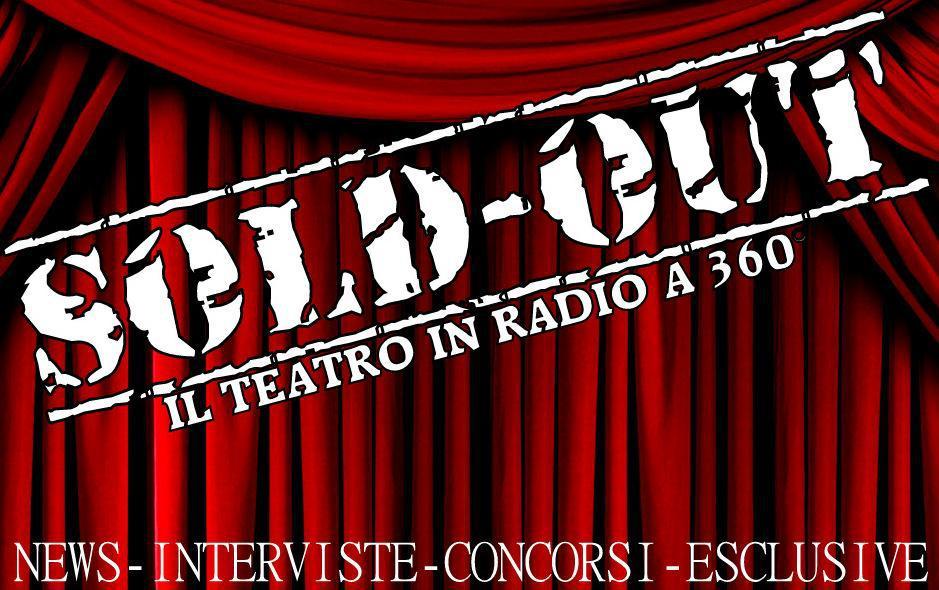 """In arrivo """"Sold-Out"""" la trasmissione radiofonica dedicata al Teatro dal 15 settembre su SilverMusic Radio"""