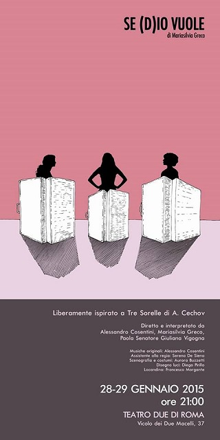 """""""Se (D)io vuole"""", una rivisitazione di """"Tre Sorelle"""" di Anton Cechov al Teatro Due Roma"""
