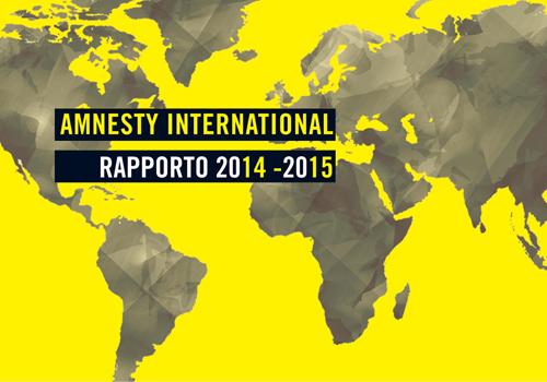 """Amnesty International pubblica un """"catastrofico"""" rapporto 2014-2015 sui diritti dell'Uomo"""
