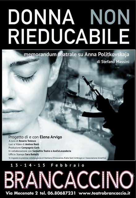 """""""Donna non rieducabile"""", un memorandum teatrale su Anna Politkovskaja"""