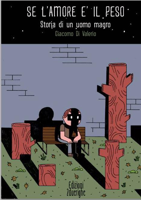 """""""Se l'amore è il peso. Storia di un uomo magro"""". Giacomo Di Valerio presenta il suo romanzo d'esordio alla libreria Odradek di Roma"""