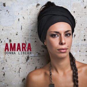 """Amara e il suo album """"Donna Libera"""""""
