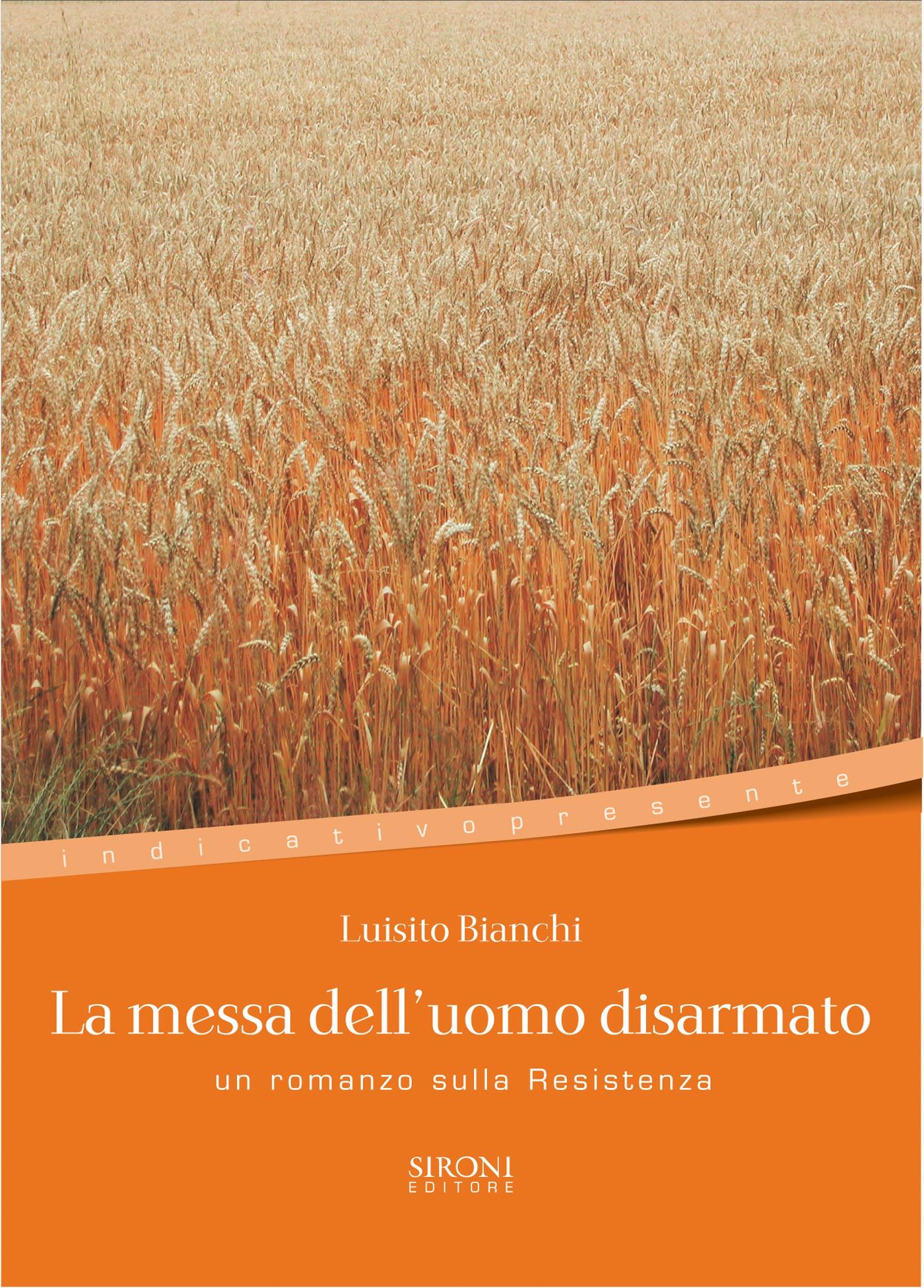 La Resistenza in un libro: «La messa dell'uomo disarmato» di Luisito Bianchi