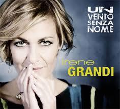 """IRENE GRANDI IN TOUR CON """"UN VENTO SENZA NOME"""""""