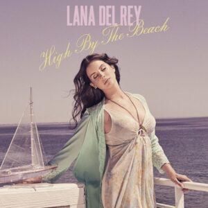 """Lana Del Rey torna sulla scena con un nuovo singolo: """"High by the beach"""""""