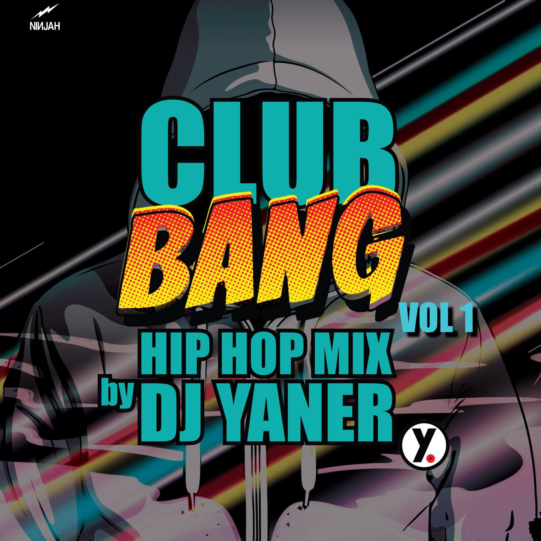 Fuori 'Club Bang Vol.1', firmato Dj Yaner