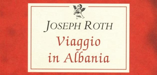 L'Albania tribale di Joseph Roth