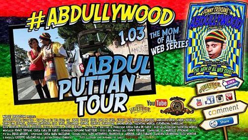 ABDUL PUTTAN TOUR | Terza puntata della web serie Abdullywood