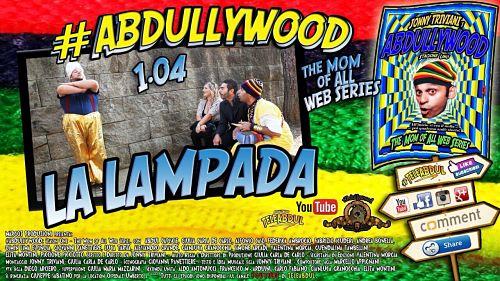 LA LAMPADA | Quarta puntata della web serie Abdullywood