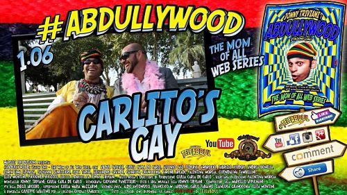 CARLITO'S GAY | Sesta puntata di Abdullywood
