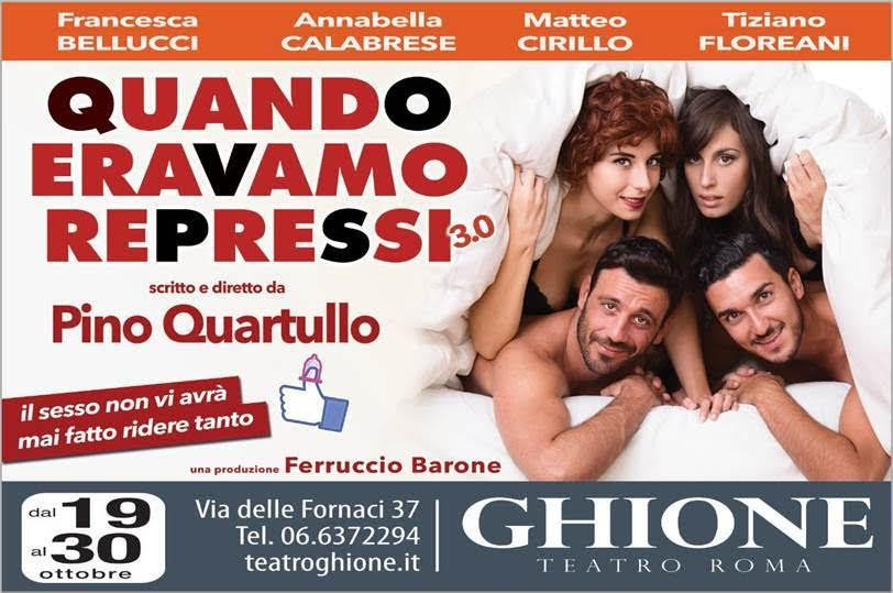 """""""Quando eravamo repressi 3.0"""", la commedia di Pino Quartullo al Teatro Ghione"""