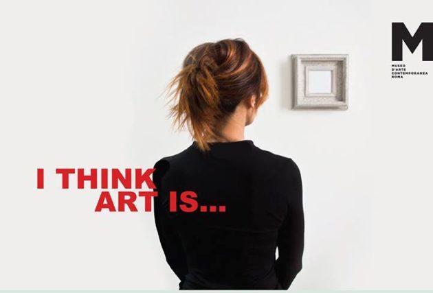 I THINK ART IS | Al MACRO di Roma per parlare di cosa pensiamo sia l'arte