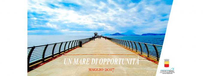 """Il mare di Napoli, occasione di rilancio della città e """"Un Mare di Opportunità"""""""