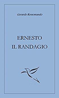 """""""Ernesto il randagio"""": da leggere con il cuore"""