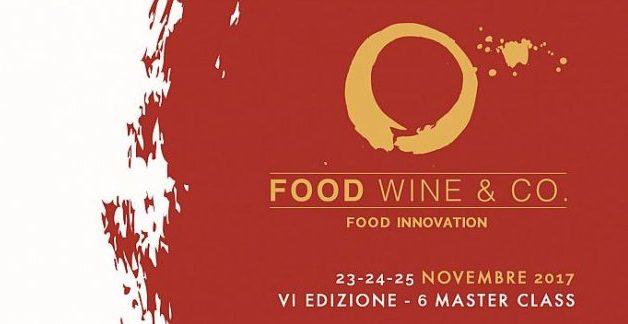 Innovazione e visione olistica nel mondo dell'enogastronomia: VI edizione di Food Wine & Co.