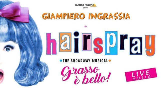Hairspray con Giampiero Ingrassia: al Brancaccio esplode il ritmo