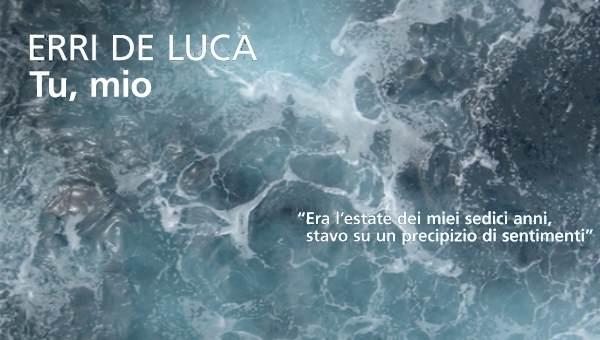 """Erri De Luca – Tu, mio: """"Imparavo il segreto pronunciando un nome"""""""