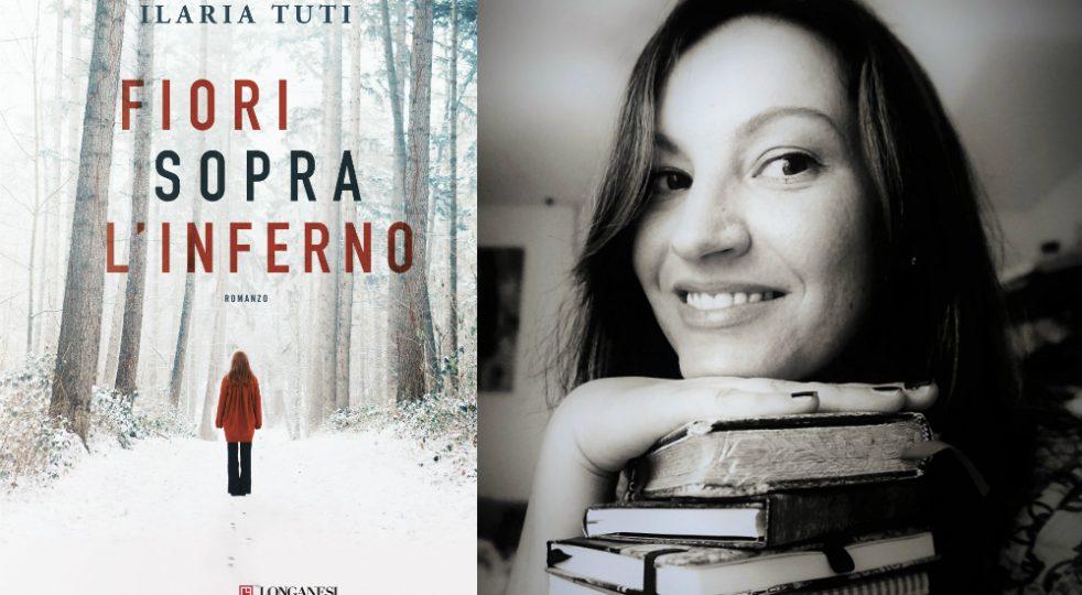 """INTERVISTA   Ilaria Tuti e i suoi """"Fiori sopra l'inferno"""""""