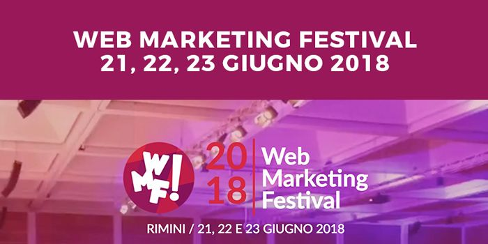 Cosa ci aspetta al Web Marketing Festival? Oggi la conferenza stampa a Milano