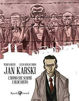 Jan Karski, l'uomo che scoprì l'Olocausto
