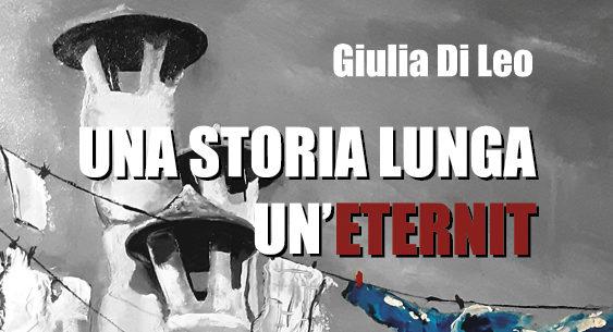 Una  storia lunga un'ETERNIT: Giulia Di Leo presenta il suo libro denuncia