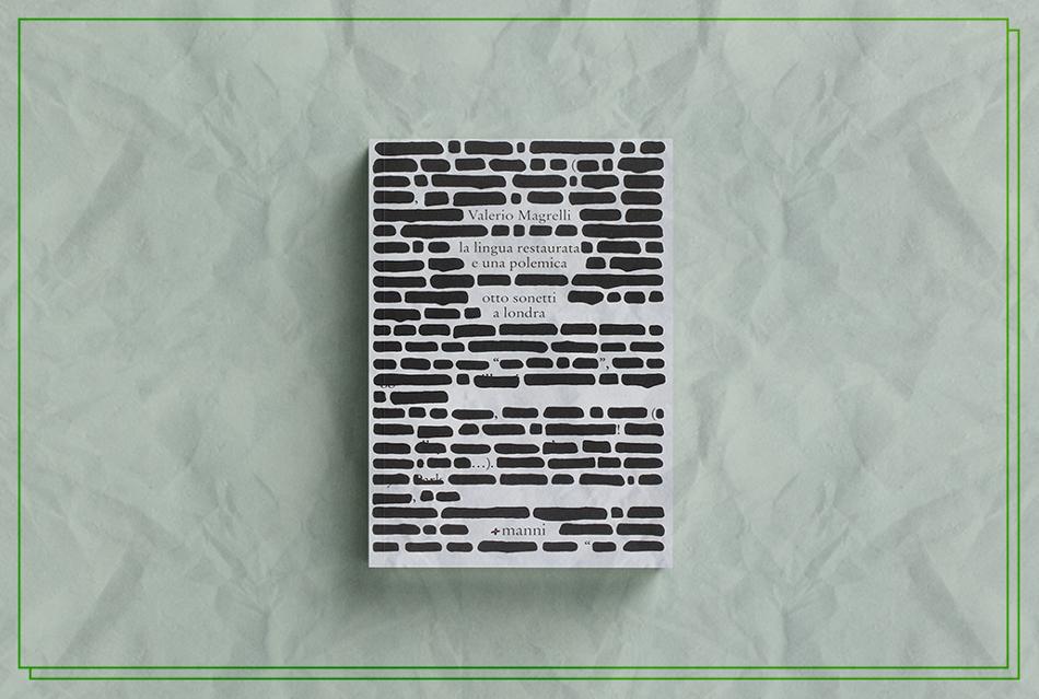 """Valerio Magrelli. """"La lingua restaurata e una polemica. Otto sonetti a Londra"""""""