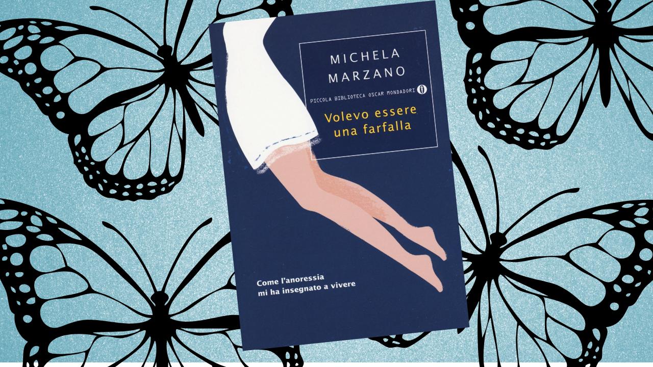 Michela Marzano – Volevo essere una farfalla. Come l'anoressia mi ha insegnato a vivere