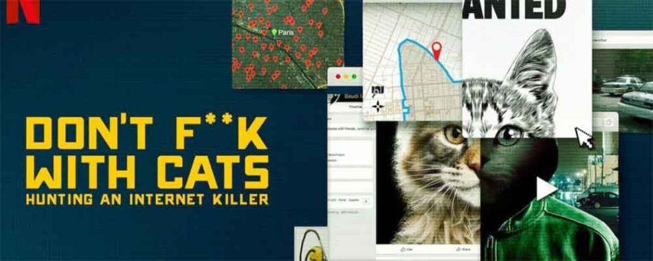 Don't fuck with cats. Hunting an internet killer