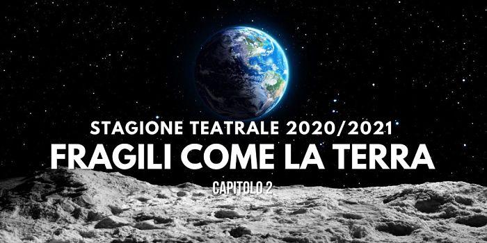 Il Menotti Teatro Filippo Perego presenta la nuova stagione, Fragili come la terra